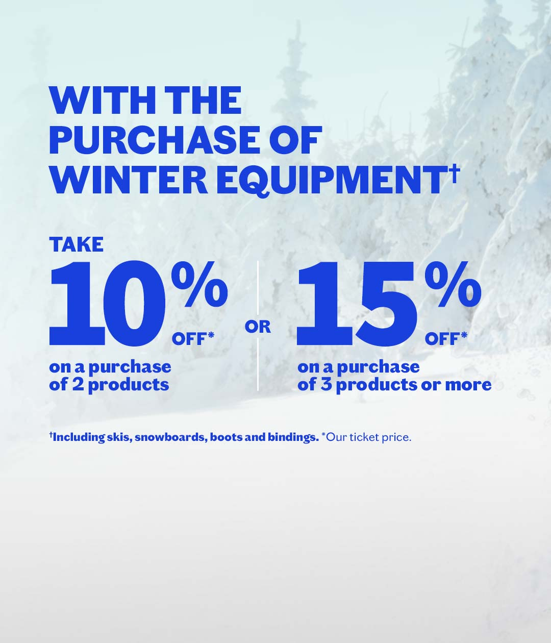Winter Equipment Promotion ! Skis, snowboards, boots, bindings !