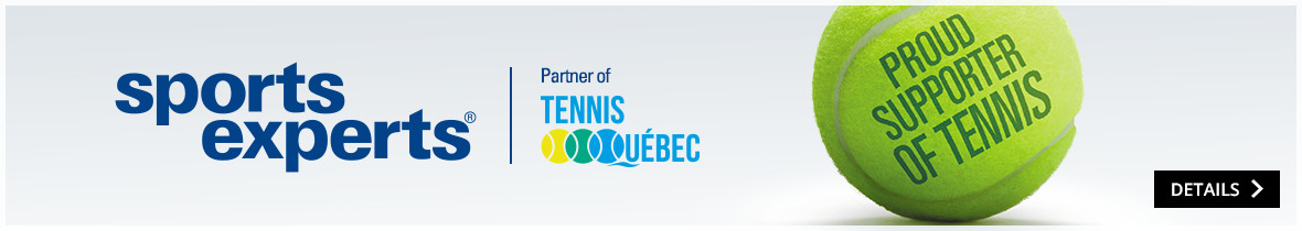 Sports Experts, proud sponsor of Tennis Québec